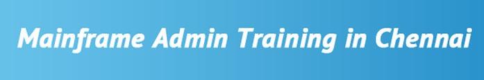 Mainframe Admin Training in Chennai