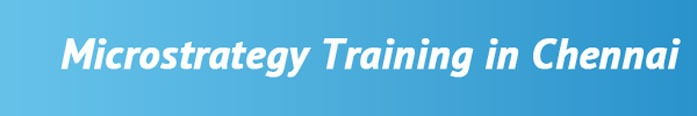 Microstrategy Training in Chennai