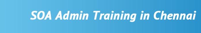 SOA Admin Training in Chennai