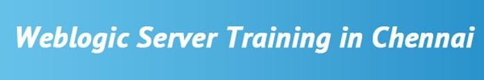 Weblogic Server Training in Chennai