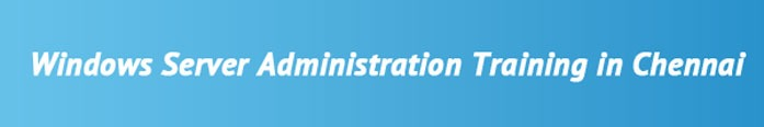 Windows Server Administration Training in Chennai