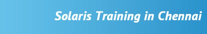 Solaris Training in Chennai