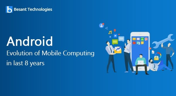 Evolution of Mobile Computing in last 8 years