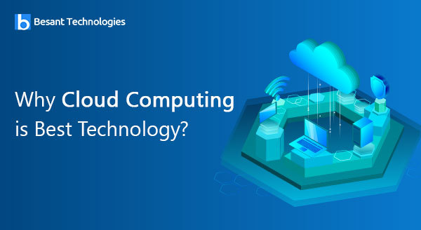 Why Cloud Computing is Best Technology