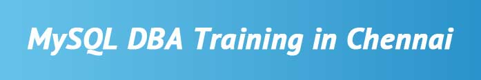 MySQL DBA Training in Chennai