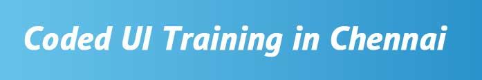 Coded UI Training in Chennai
