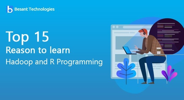 Top 15 Reason to learn Hadoop and R Programming