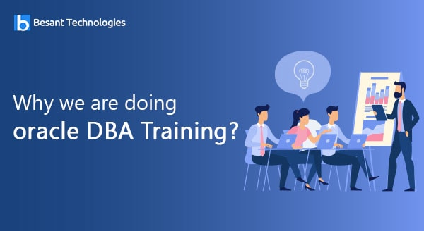 Why we are doing oracle DBA Training?