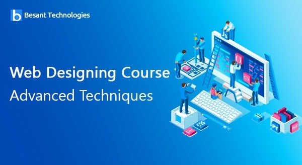 Web Designing Course Advanced Techniques