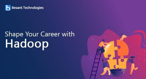 Shape Your Career with Hadoop