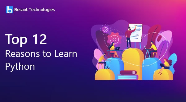 Top 12 Reasons to Learn Python