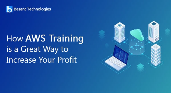 How AWS Training is A Great Way to Increase Your Profit