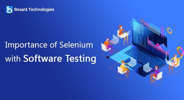 Importance of Selenium with Software Testing