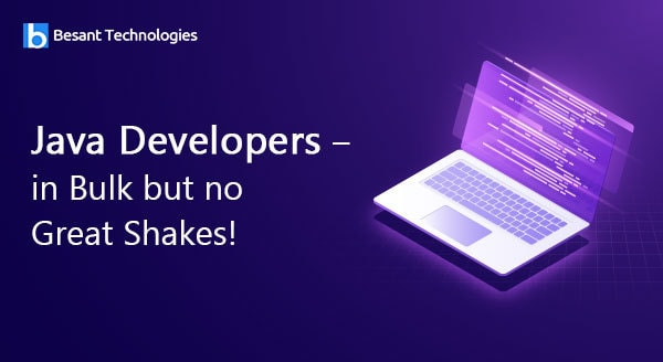 Java Developers – in Bulk but no Great Shakes!