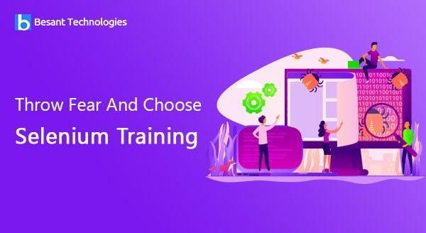 Throw Fear And Choose Selenium Training