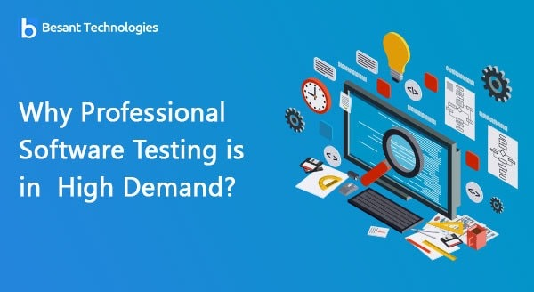Why Professional Software Testing is in High Demand?