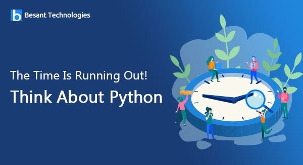 The Time Is Running Out Think About Python