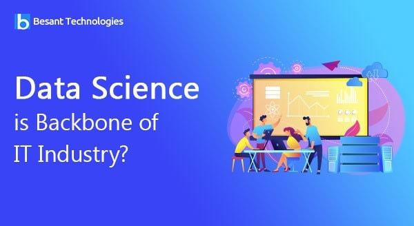 Data Science is Backbone of IT Industry?