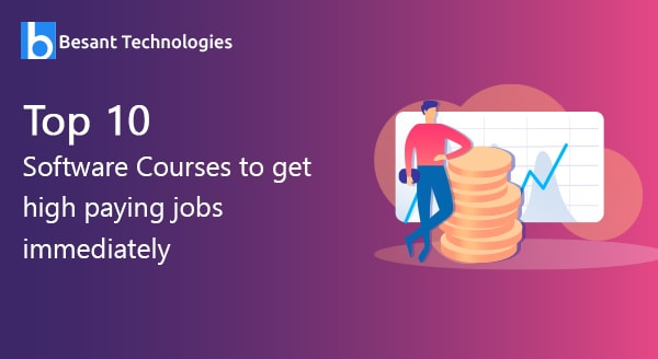 Top 10 Software Courses To Get High Paying Jobs Quickly