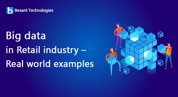 Big Data in Retail Industry Real World Examples
