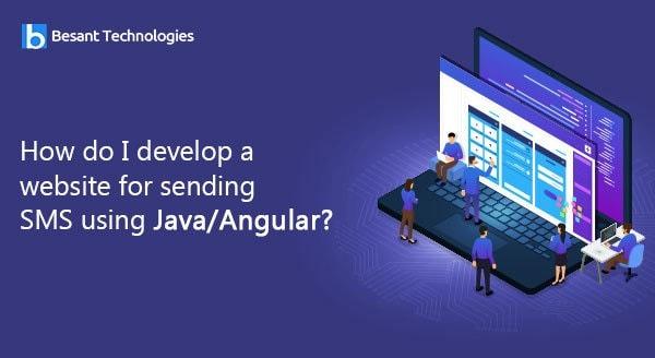 How do i Develop a Website for Sending SMS Using Java or Angular