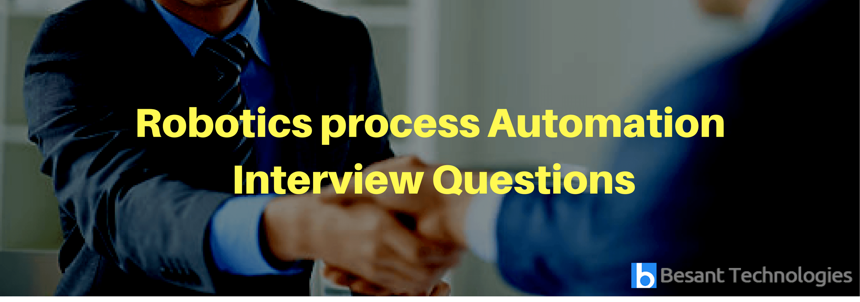 Latest Robotic Process Automation (RPA) Interview Questions & Answers