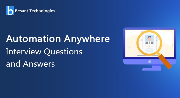 Automation Anywhere Interview Questions and Answers
