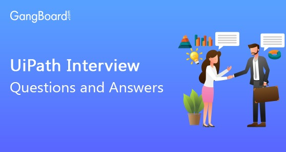 UiPath Interview Questions and Answers 2019 | Freshers