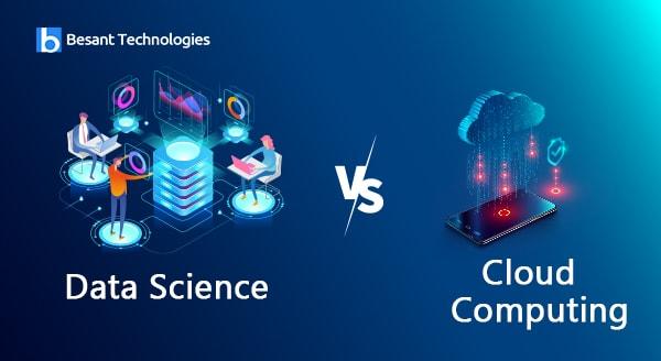 Data Science Vs Cloud Computing