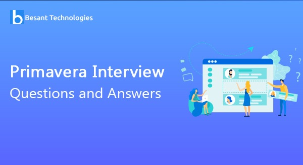 Primavera Iinterview Questions and Answers