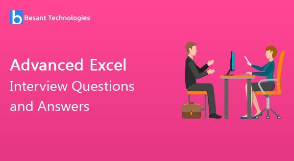 Advanced Excel Interview Questions and Answers