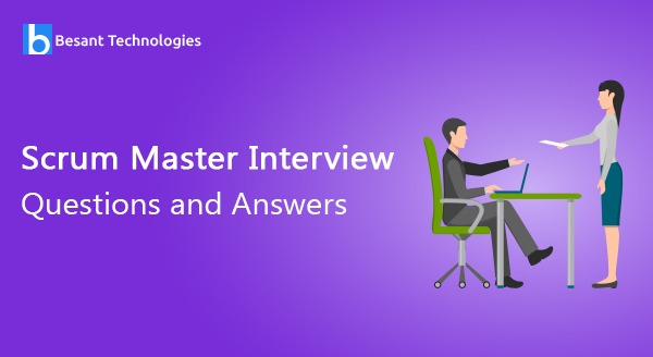 Scrum Master Interview Questions and Answers