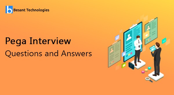 Top 150 Pega Interview Questions And Answers 2020 Updated