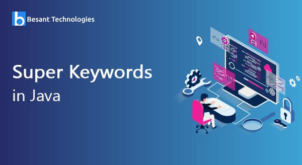 Super keywords in java