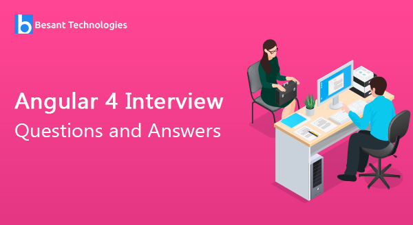 Angular 4 Interview Questions and Answers