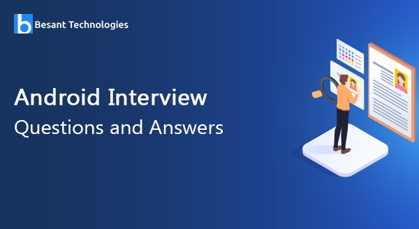 Android Interview Questions and Answers