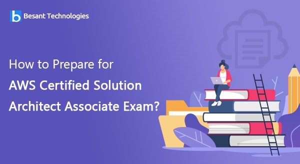 How to Prepare for AWS Certified Solution Architect Associate Exam