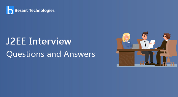 J2EE Interview Questions and Answer