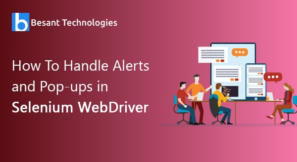 How to handle Alerts and Pop-ups in Selenium Webdriver