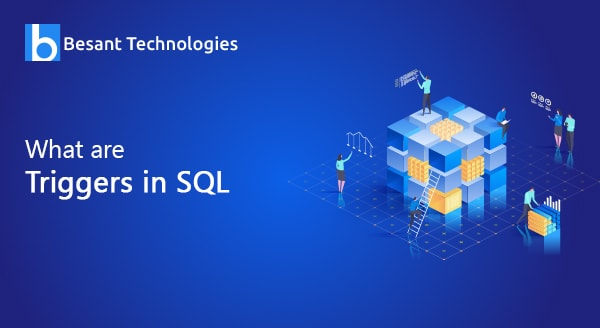 What are Triggers in SQL