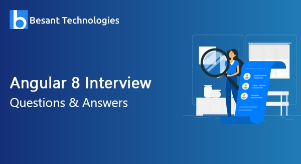 Top 30 Angular 8 Interview Questions And Answers 2020 Updated