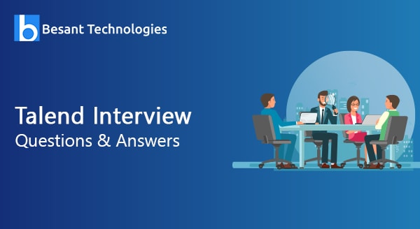 Talend Interview Questions and Answers