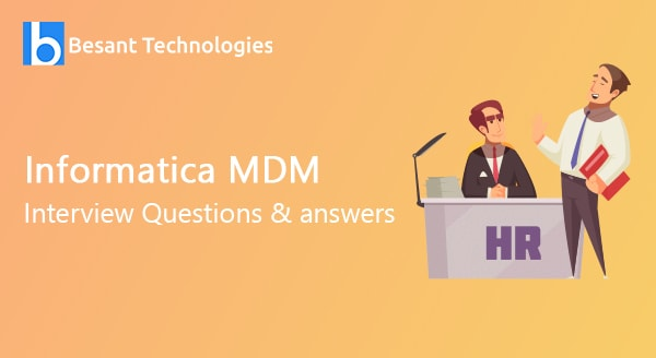 Informatica MDM Interview Questions and Answers
