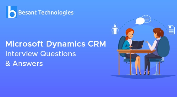 Microsoft Dynamics CRM Interview Questions and Answers