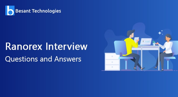 Ranorex Interview Questions and Answers
