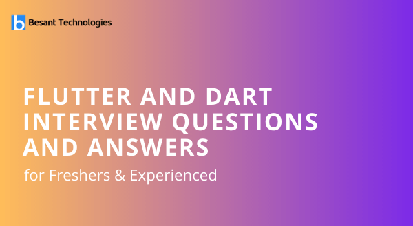 Flutter and Dart Interview Questions and Answers