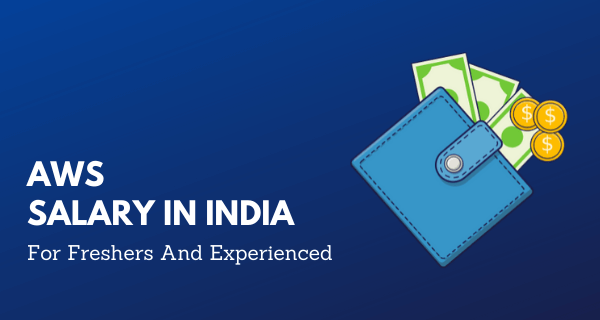 AWS Salary In India Freshers And Experienced