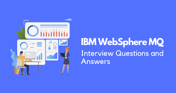 IBM WebSphere MQ interview questions and answers
