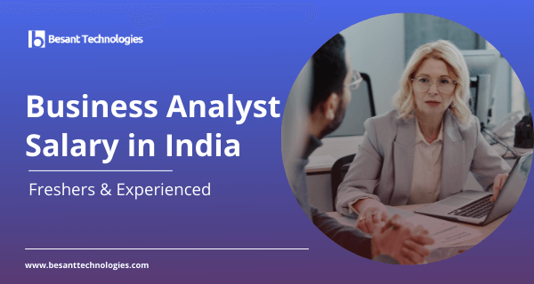 Business Analyst Salary in India For Freshers & Experienced